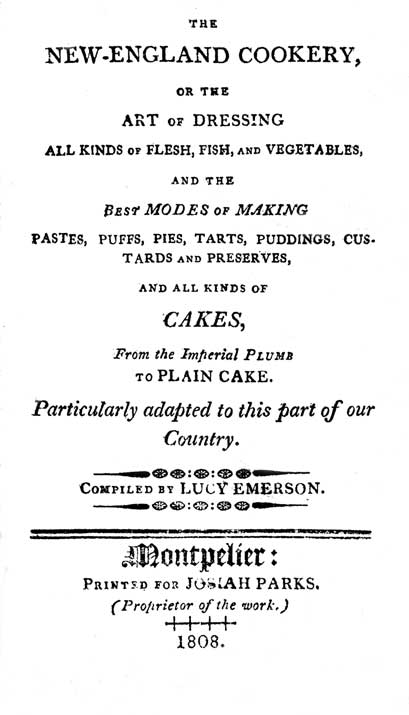 The New-England cookery : or, the art of dressing all kinds of flesh, fish, and vegetables, and the best modes of making pastes, puffs, pies, tarts, puddings, custards and preserves, and all kinds of cakes, from the imperial plumb to the plain cake. Pa...