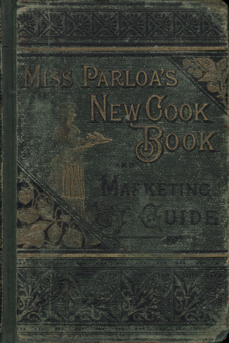 Miss Parloa's new cook book : a guide to marketing and cooking