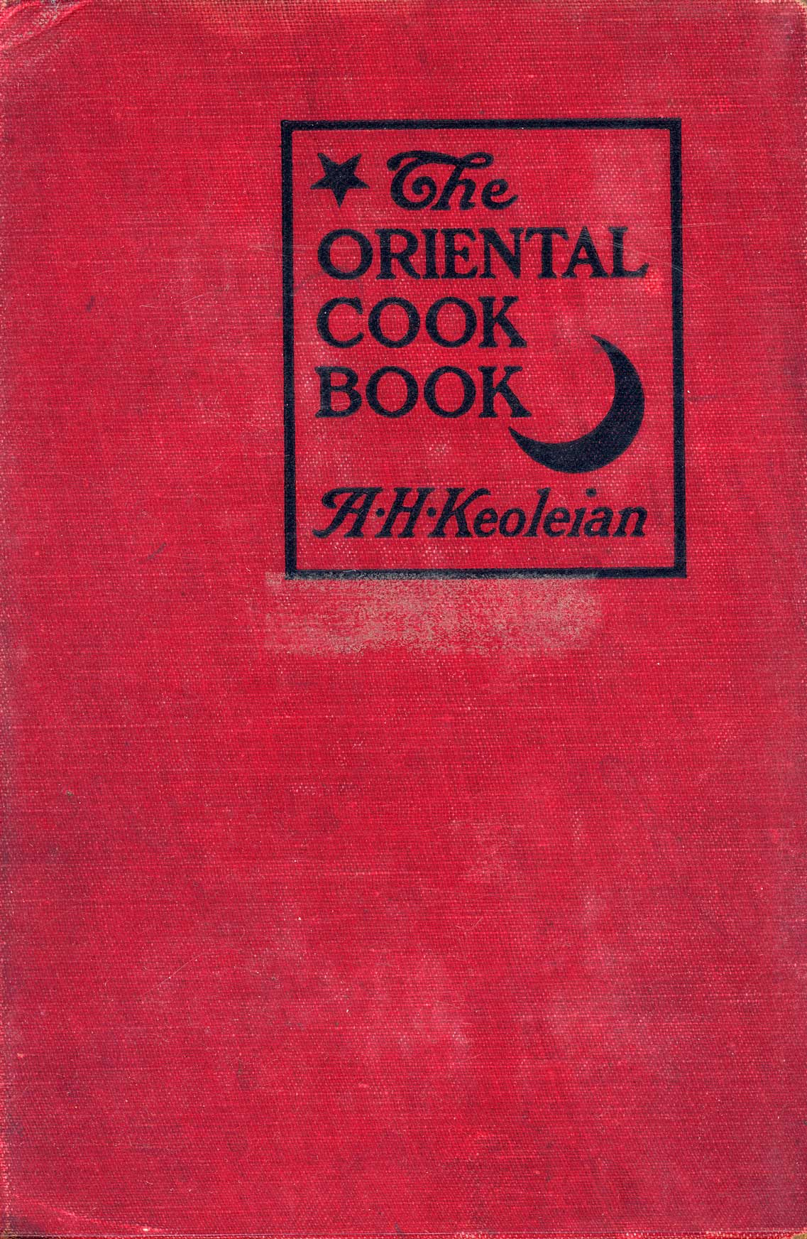 The oriental cook book : wholesome, dainty and economical dishes of the Orient, especially adapted to American tastes and methods of preparation