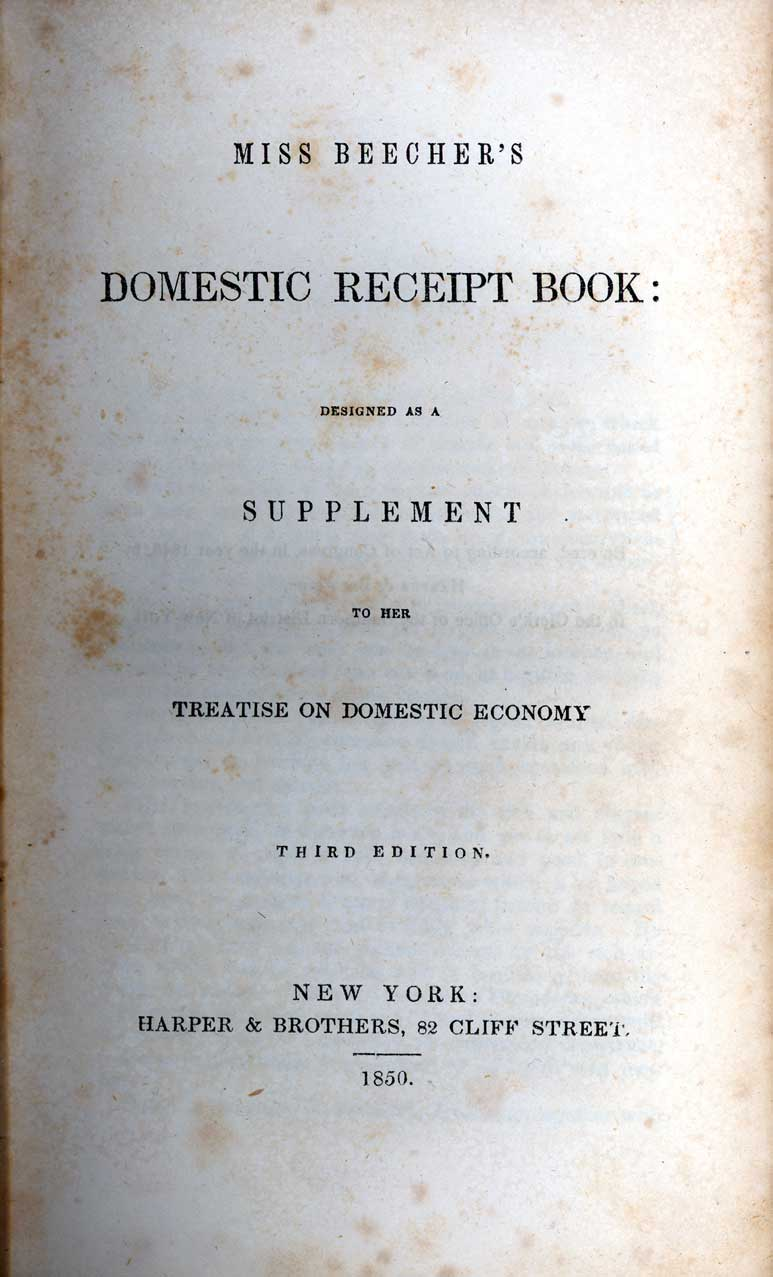 Miss Beecher's domestic receipt book : designed as a supplement to her treatise on domestic economy