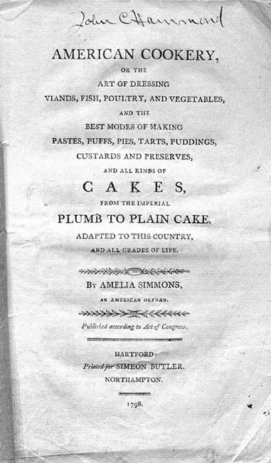 American cookery, or The art of dressing viands, fish, poultry, and vegetables, and the best modes of making pastes, puffs, pies, tarts, puddings, custards, and preserves, and all kinds of cakes, from the imperial plum to plain cake
