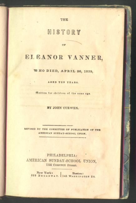 The history of Eleanor Vanner, who died, April 26, 1839, aged 10 years